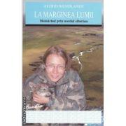 La marginea lumii (editura Allfa, autor: Astrid Wendlandt isbn: 978-973-724-362-1)