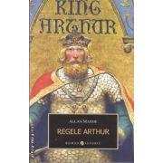 Regele Arthur(editura Allfa, autor: Allan Massie isbn: 978-973-724-324-9)