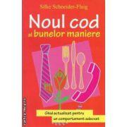 Noul cod al bunelor maniere (editura All, autor: Silke Schneider-Flaig isbn: 978-973-684-736-3)