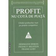 Profit, nu cota de piata(editura All, autori: Hermann Simon, Frank F. Bilstein, Frank Luby isbn: 978-973-571-835-0)