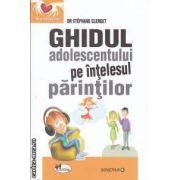 Ghidul adolescentului pe intelesul parintilor (editura Aramis, autor: Dr. Stephane Clerget isbn: 978-973-679-847-4)