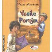 Vasile Alecsandri (editura Aramis, autor: Vasile Porojan isbn: 978-973-679-868-9)