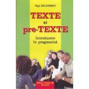 Texte si pre-Texte (editura Ariadna '98, autor: Olga Balanescu isbn: 978-9731759-09-8)