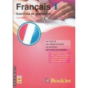 Francais 1 exercices de grammaire (editura Booklet, autor: Gina Belabed isbn: 978-606-590-000-4)