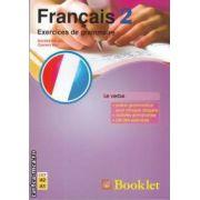 Francais 2 exercices de grammaire (editura Booklet, autori: Daniela Harsan, Carmen Man isbn: 978-973-1892-99-3)