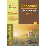 Geografie bacalaureat teste (editura Booklet, autori: Cristina Moldovan, Angela Farcas isbn: 978-606-590-013-4)