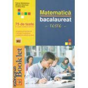 Matematica bacalaureat teste (editura Booklet, autori: Felicia Sandulescu, Mihaela Solymosi, Cristina Nica isbn: 978-606-590-028-0)