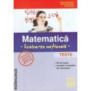 Matematica evaluare nationala-teste 2012 (editura Booklet, autori: Felicia Sandulescu, Mihaela Solymosi, Cristina Nica isbn: 978-973-1892-85-6)