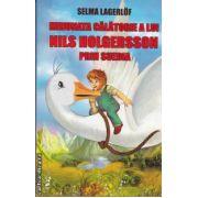 Minunata calatorie a lui Nils Holgersson prin Suedia (editura Cartex, autor: Selma Lagerlof isbn: 978-973-104-261-9)