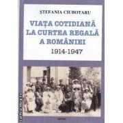 Viata cotidiana la curtea regala a Romaniei 1914-1947(editura Cartex, autor: Stefania Ciubotaru isbn: 978-606-8023-13-7)