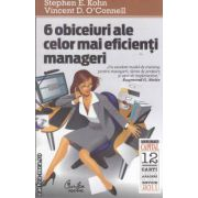6 obiceiuri ale celor mai eficienti manageri (editura Curtea Veche, autori: Stephen E. Kohn, Vincent D. O'Connell isbn: 978-606-588-192-1)