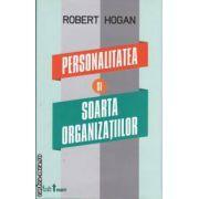 Personalitatea si soarta organizatiilor (editura Curtea Veche, autor: Robert Hogan isbn: 978-606-588-215-7)