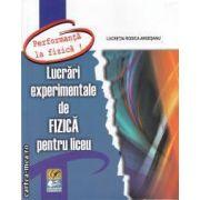 Lucrari experimentale de fizica pentru liceu (editura Didactica si Pedagogica, autor: Lucretia Rodica Argesanu isbn: 978-973-30-2931-1)