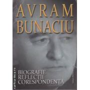Biografie, Reflectii, Corespondenta(editura Enciclopedica, autor: Avram Bunaciu isbn: 978-973-45-0631-6)