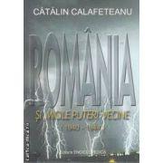 """Romania si  """"micile puteri"""" vecine(1940-1944)(editura Enciclopedica, autor: Catalin Calafeteanu isbn:  978-973-45-0637-8)"""