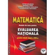 Matematica evaluare nationala pentru elevii clasei a VIII a (editura Icar, autori: Victor Balseanu, Marinela Popa, Madalina-Georgia Nicolescu, Catalin-Petru Nicolescu isbn: 978-973-606-128-8)