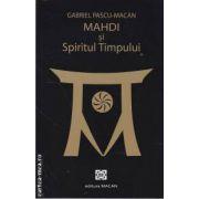 Mahdi si spiritul timpului (editura Macan, autor: Gabriel Pascu-Macan isbn: 978-606-93055-0-8)