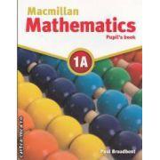 Macmillan mathematics 1A (editura Macmillan, autor: Paul Broadbent ISBN: 978-0-230-73287-2)