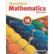 Macmillan mathematics 1B (editura Macmillan, autor: Paul Broadbent ISBN: 978-0-230-02815-9)