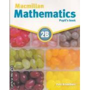 Macmillan mathematics 2B (editura Macmillan, autor: Paul Broadbent isbn: 978-0-230-02819-7)