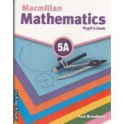 Macmillan mathematics 5A (editura Macmillan, autor: Paul Broadbent ISBN: 978-0-230-73291-9)