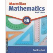 Macmillan mathematics 6A (editura Macmillan, autor: Paul Broadbent isbn: 978-0-230-73292-6)