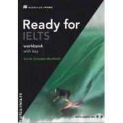 Ready for IELTS workbook with key (editura Macmillan, autor: Sarah Emsden-Bonfanti isbn: 978-0-2304-0103-7)