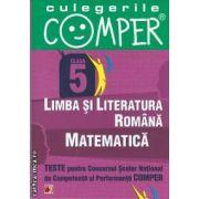 Teste pentru Concursul Scolar National de Competenta si Performanta COMPER clasa a V-a (editura Paralela 45, autori: Elena Apastinii, Geanina Cotoi, Duta Culachi isbn: 978-973-47-1307-3)
