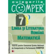 Teste pentru Concursul Scolar National de Competenta si Performanta COMPER clasa a VII-a (editura Paralela 45, autori: Elena Apastinii, Florentina Danila, Adriana Dragomir isbn: 978-973-47-1309-7)