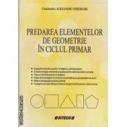 Predarea elementelor de geometrie in ciclul primar (editura Sitech, autor: Alexandru Gheorghe isbn: 978-606-11-1885-4)