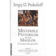 Misteriile pastorilor si ale magilor in lumina Antroposofiei(editura Univers Enciclopedic, autor: Sergej O. Prokofieff isbn: 978-606-8358-12-3)