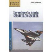 Incursiune in istoria serviciilor secrete(editura Vestala, autor: Paul Stefanescu isbn: 978-973-120-075-0)