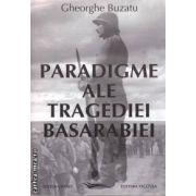 Paradigme ale tragediei Basarabiei (editura Vicovia, autor: Gheorghe Buzatu isbn: 978-973-1902-58-6)