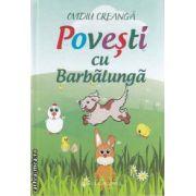 Povesti cu Barbalunga (editura Vicovia, autor: Ovidiu Creanga isbn: 978-973-1902-59-3)