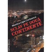 Sclav pe doua continente (editura Vicovia, autor: Monica Ligia Corleanca isbn: 978-973-1902-62-3)