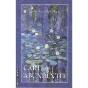 Cartea abundentei (editura Adevar Divin, autor: John Randolph Price isbn: 978-606-8080-71-0)