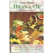 Hrana vie o speranta pentru fiecare (editura Adevar Divin, autor: Ernst Gunter isbn: 978-606-8080-73-4)