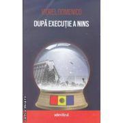 Dupa executie a nins (editura Adevarul, autor: Viorel Domenico isbn: 978-606-539-962-4)