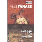 Leapsa pe murite (editura Adevarul, autor: Virgil Tanase isbn: 978-606-539-957-0)