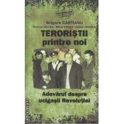 Teroristii printre noi (editura Adevarul, autori: Grigore Cartianu, Cristian Delcea, Mihai Voinea, Andrei Craciun isbn: 978-606-539-968-6)