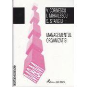 Managementul organizatiei (editura All Beck, autori: V. Cornescu, I. Mihailescu, S. Stanciu isbn: 973-655-365-5)