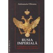 Rusia Imperiala (editura All, autor: Antoaneta Olteanu isbn: 978-606-587-001-7)