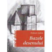 Bazele desenului (editura Casa, autor: Drabant Andras isbn: 978-606-8189-34-5)