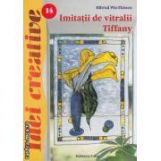 Imitatii de vitralii Tiffany (editura Casa, autor: Hiltrud Pitz-Thissen isbn: 978-606-8189-47-5)