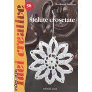 Stelute crosetate (editura Casa, autor: Dombauer Laszlone isbn: 978-606-8189-39-0)