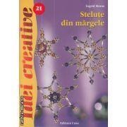 Stelute din margele (editura Casa, autor: Ingrid Moras isbn: 978-606-8189-48-2)
