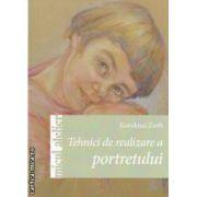 Tehnici de realizare a portretului (editura Casa, autor: Koroknai Zsolt isbn: 978-606-8189-36-9)