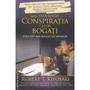 Conspiratia celor bogati. Cele opt noi reguli ale banilor (Editura Curtea Veche, Autor: Robert T. Kiyosaki ISBN: 978-606-588-237-9)