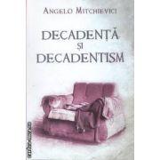 Decadenta si decadentism (editura Curtea Veche, autor: Angelo Mitchievici isbn: 978-606-588-133-4)