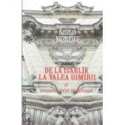De la Isarlik la valea uimirii vol. I (editura Curtea Veche, autor: Basarab Nicolescu isbn: 978-606-588-218-8)